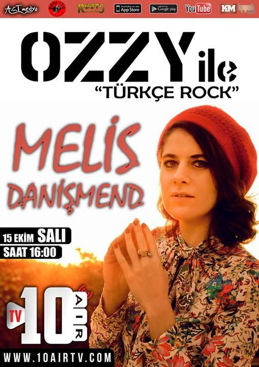 OZZY ile Türkçe Rock da bu hafta konuk  MELİS DANİŞMEND